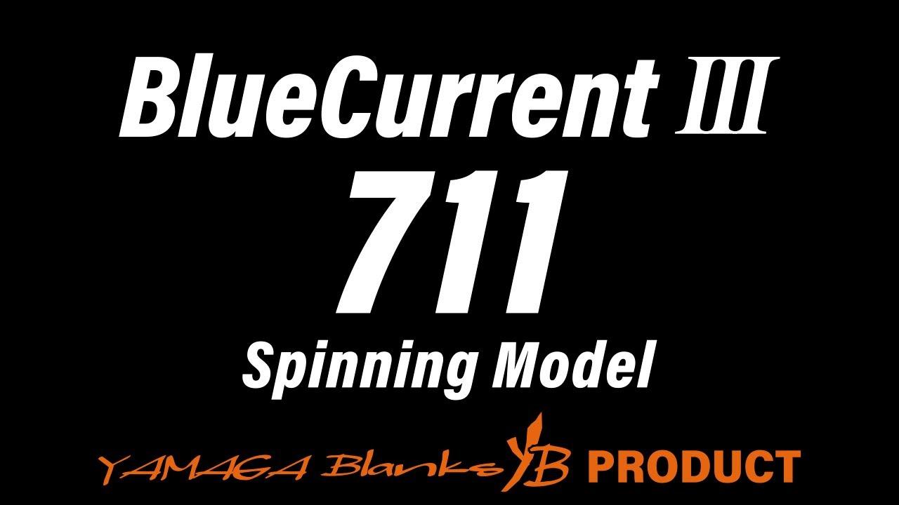 BlueCurrentⅢ 711